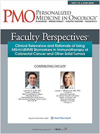 Faculty Perspectives: Clinical Relevance and Rationale of Using MSI-H/dMMR Biomarkers in Immunotherapy of Colorectal Cancer and Other Solid Tumors | Part 3 of a 4-Part Series