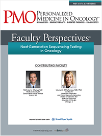 Faculty Perspectives: Next-Generation Sequencing Testing in Oncology | Part 4 of a 4-Part Series