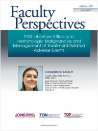 Faculty Perspectives: PI3K Inhibitors: Efficacy in Hematologic Malignancies and Management of Treatment-Related Adverse Events